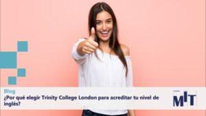 Trinity College London para acreditar nivel de inglés