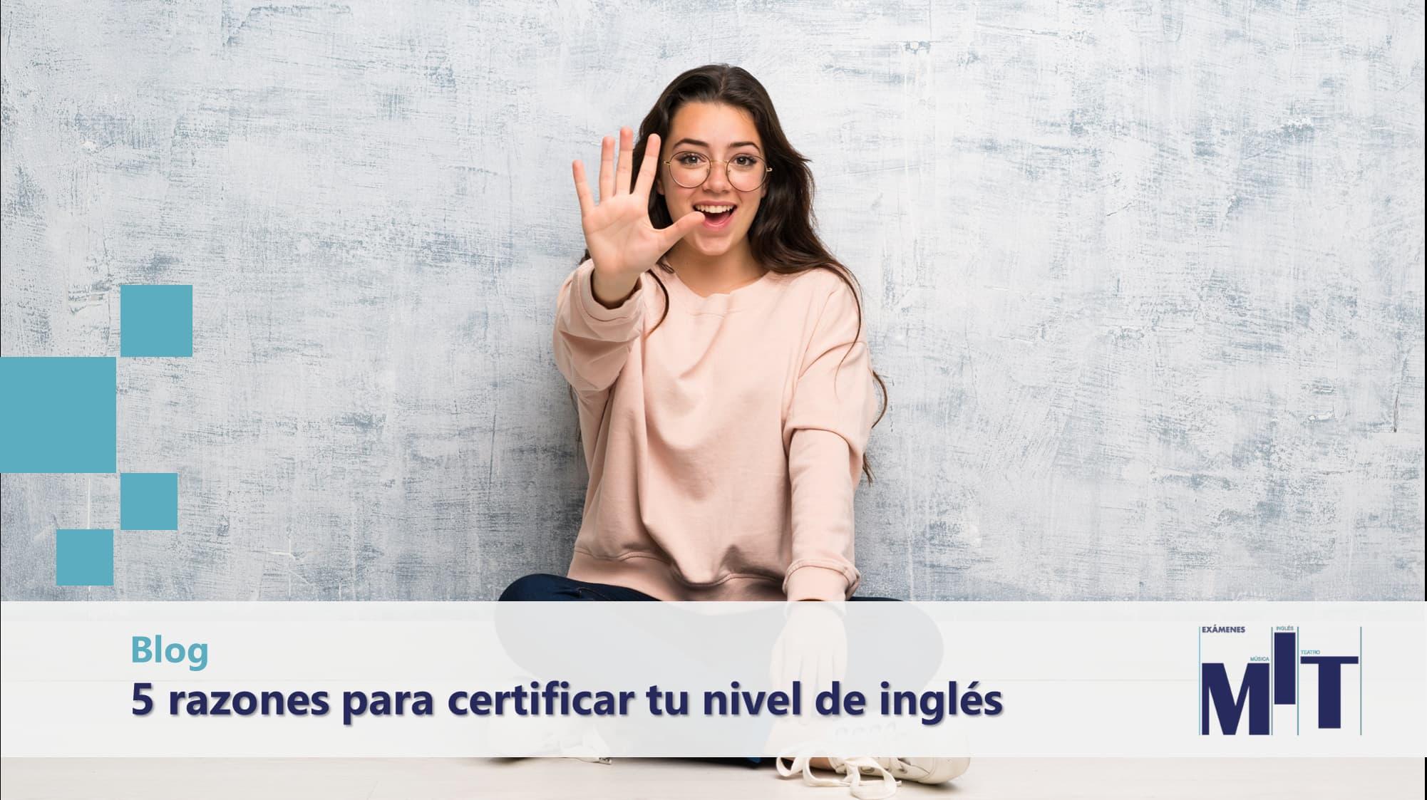 Razones por las que deberías certificar tu nivel de inglés
