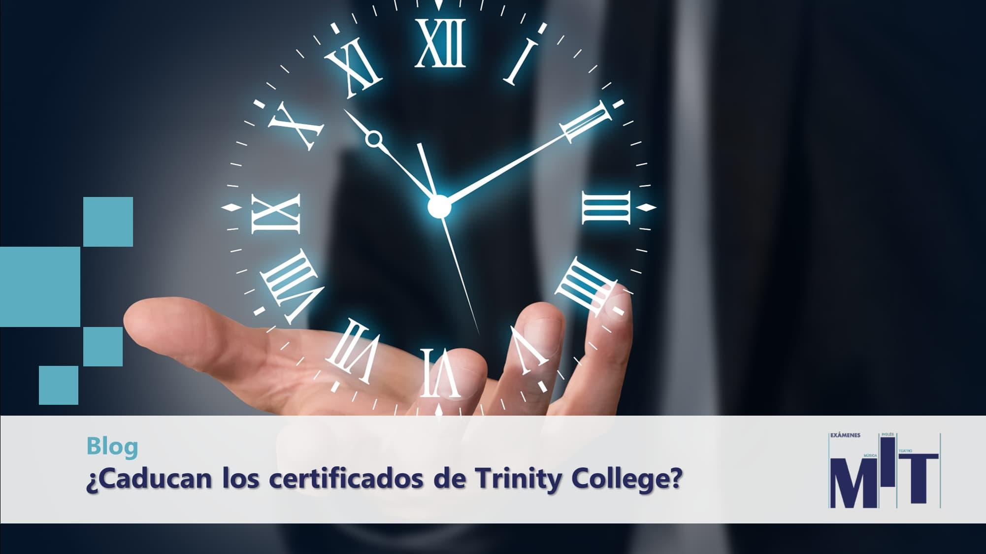 Tienen fecha de caducidad certificados de Trinity College