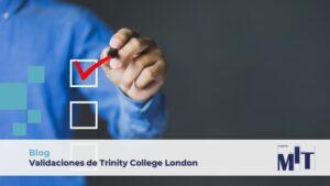 Qué validaciones ofrece Trinity College London